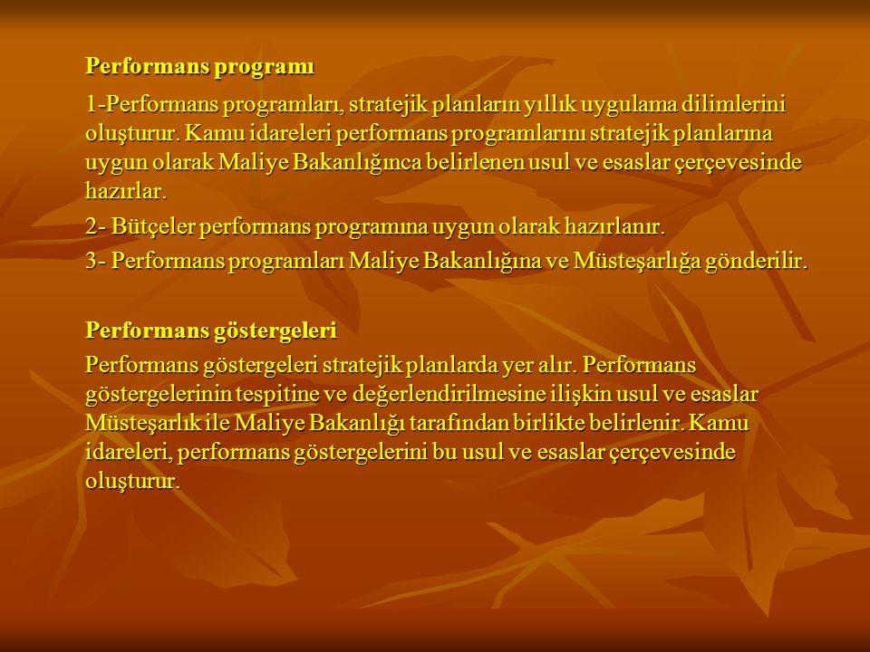 Performans programı 1-Performans programları, stratejik planların yıllık uygulama dilimlerini oluşturur.