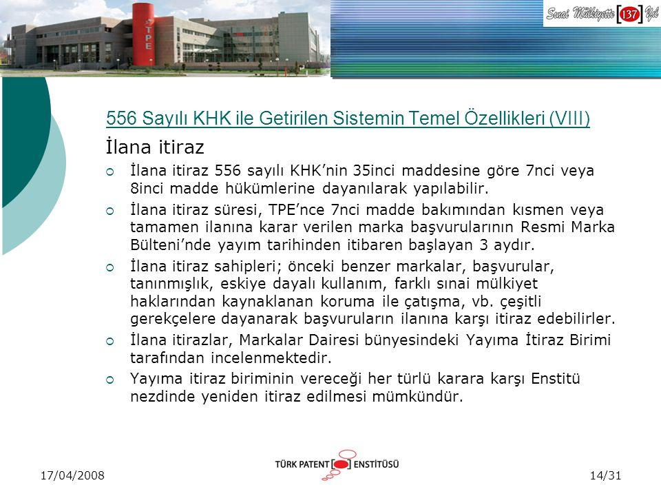 17/04/2008 556 Sayılı KHK ile Getirilen Sistemin Temel Özellikleri (VIII) İlana itiraz  İlana itiraz 556 sayılı KHK'nin 35inci maddesine göre 7nci ve