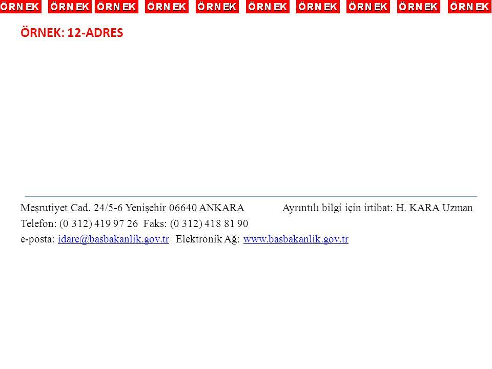 ÖRNEK: 12-ADRES Meşrutiyet Cad.24/5-6 Yenişehir 06640 ANKARA Ayrıntılı bilgi için irtibat: H.