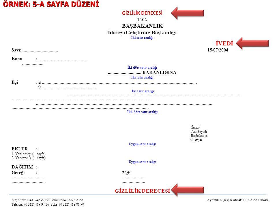 GİZLİLİK DERECESİ T.C. BAŞBAKANLIK İdareyi Geliştirme Başkanlığı İki satır aralığı İVEDİ Sayı:......................................... 15/07/2004 Kon