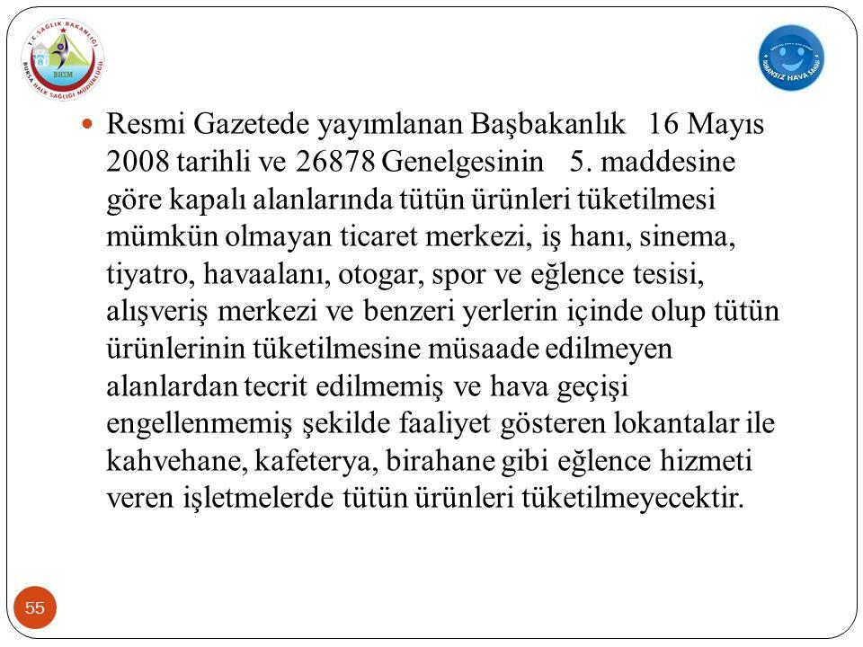  Resmi Gazetede yayımlanan Başbakanlık 16 Mayıs 2008 tarihli ve 26878 Genelgesinin 5.