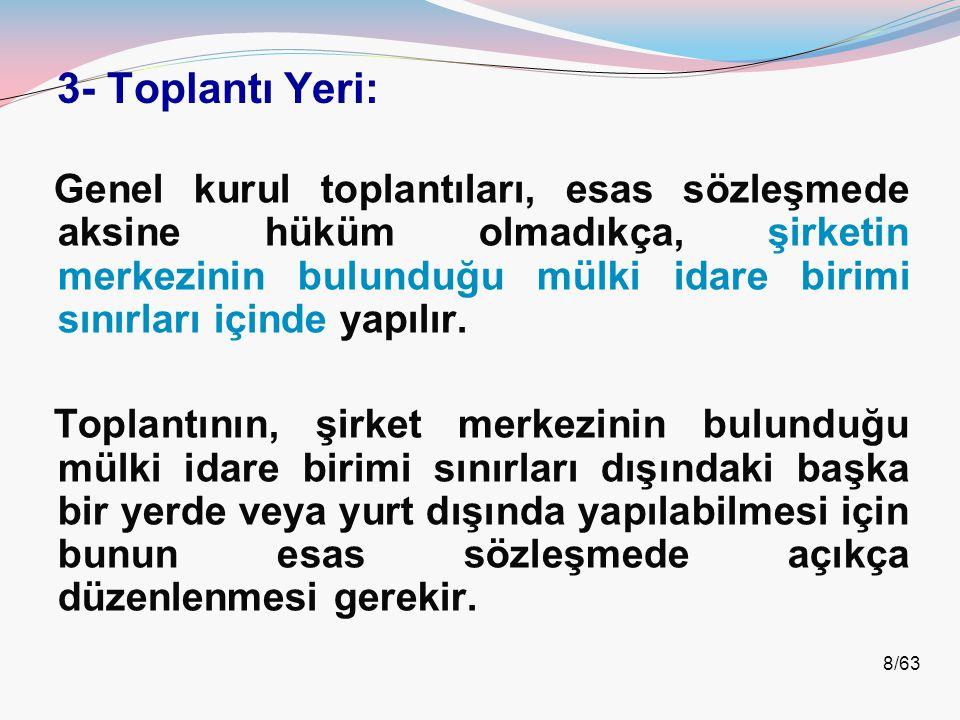 19/63 Esas sözleşme ve limited şirket sözleşmesinin Türk Ticaret Kanunuyla uyumlu hale getirilmesi için yapılacak genel kurullarda toplantı nisabı aranmaz, kararlar toplantıda mevcut oyların çoğunluğu ile alınır.