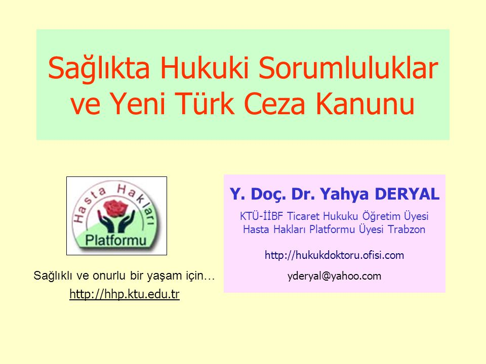 Tıpta Uygulama Hataları •İstanbul Tabip Odası •1982-2002 arası 1525 tıbbi hata şikayeti yapılmış.