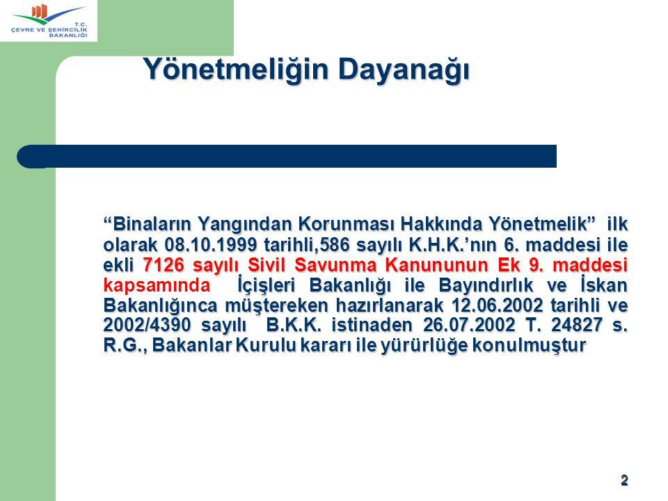 """2 """"Binaların Yangından Korunması Hakkında Yönetmelik"""" ilk olarak 08.10.1999 tarihli,586 sayılı K.H.K.'nın 6. maddesi ile ekli 7126 sayılı Sivil Savunm"""