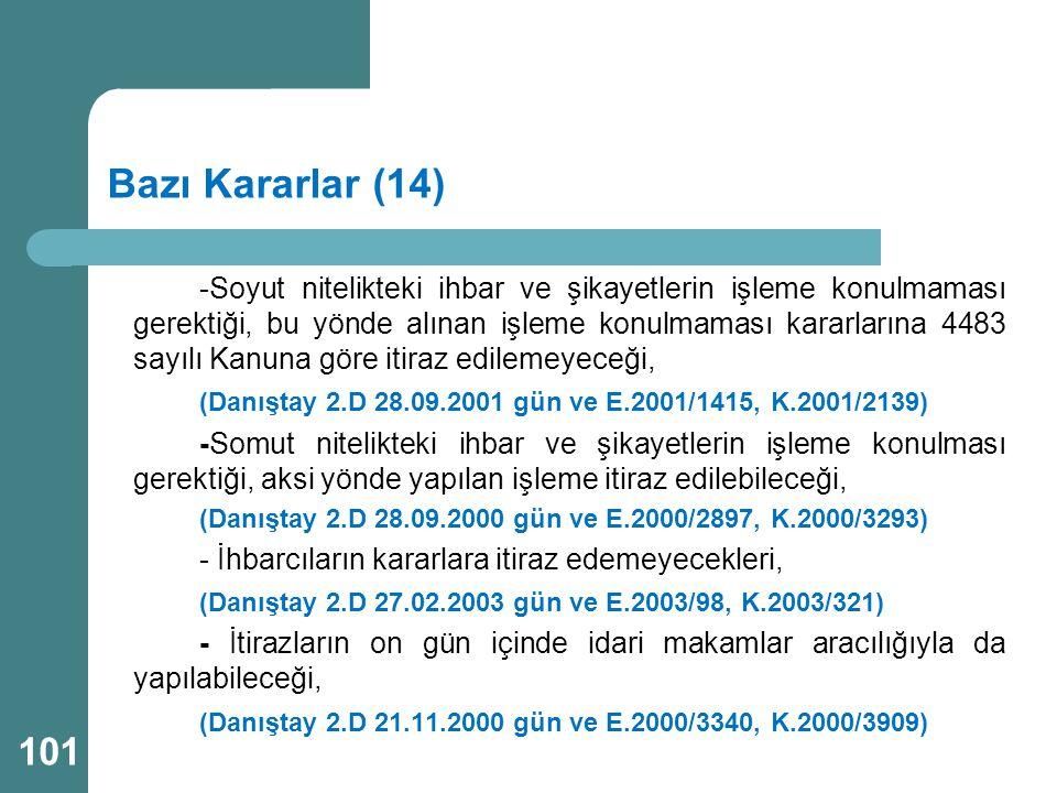 Bazı Kararlar (14) -Soyut nitelikteki ihbar ve şikayetlerin işleme konulmaması gerektiği, bu yönde alınan işleme konulmaması kararlarına 4483 sayılı K