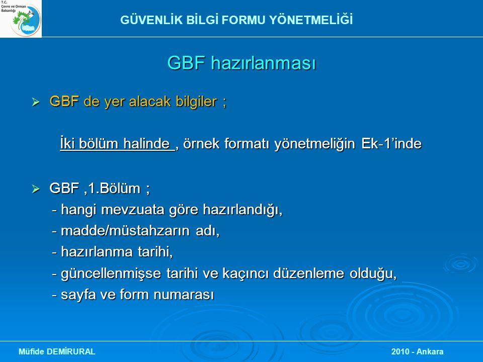 GBF hazırlanması  GBF de yer alacak bilgiler ; İki bölüm halinde, örnek formatı yönetmeliğin Ek-1'inde İki bölüm halinde, örnek formatı yönetmeliğin