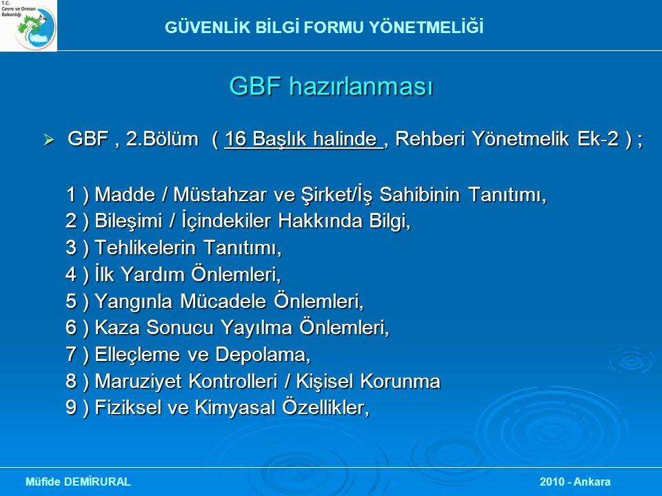 GBF hazırlanması  GBF, 2.Bölüm ( 16 Başlık halinde, Rehberi Yönetmelik Ek-2 ) ; 1 ) Madde / Müstahzar ve Şirket/İş Sahibinin Tanıtımı, 1 ) Madde / Mü