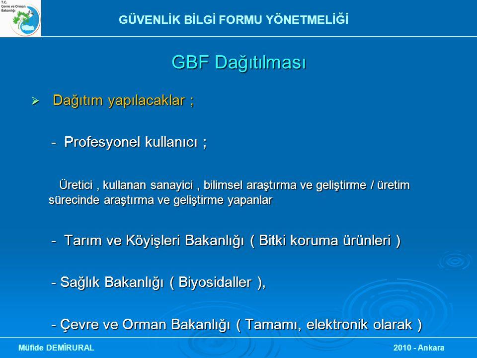 GBF Dağıtılması  Dağıtım yapılacaklar ; - Profesyonel kullanıcı ; - Profesyonel kullanıcı ; Üretici, kullanan sanayici, bilimsel araştırma ve gelişti
