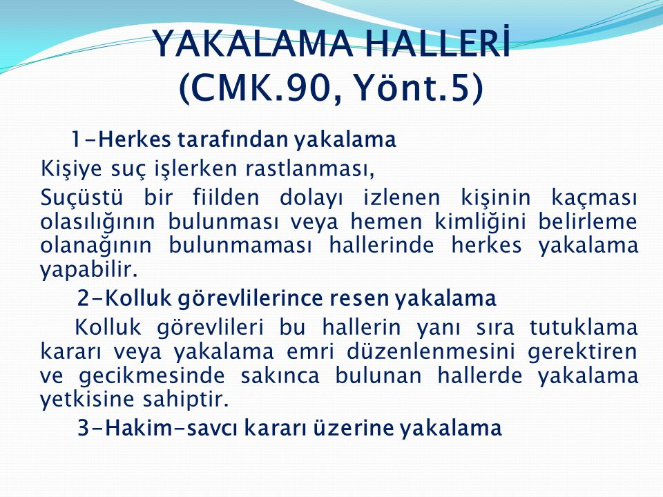 1) Herkes Tarafından Geçici Yakalama ( CMK 90/1 Y.G.İ.Yön.5.