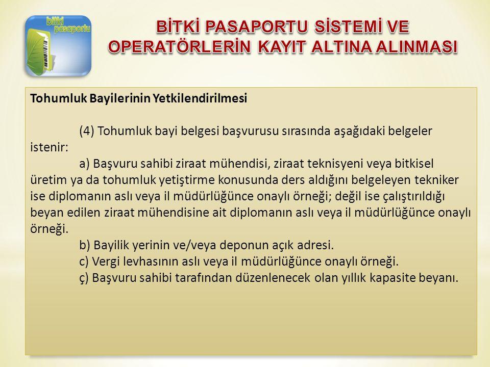 Tohumluk Bayilerinin Yetkilendirilmesi (4) Tohumluk bayi belgesi başvurusu sırasında aşağıdaki belgeler istenir: a) Başvuru sahibi ziraat mühendisi, z