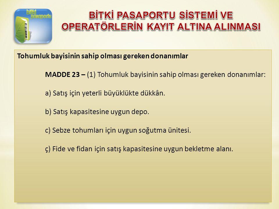 Tohumluk bayisinin sahip olması gereken donanımlar MADDE 23 – (1) Tohumluk bayisinin sahip olması gereken donanımlar: a) Satış için yeterli büyüklükte
