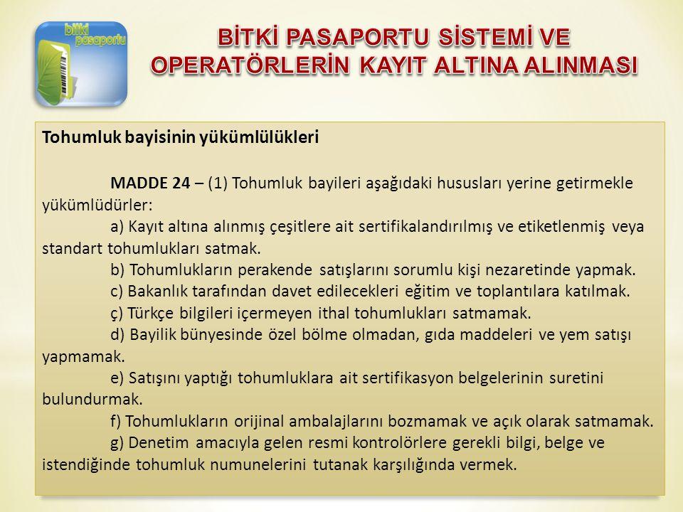 Tohumluk bayisinin yükümlülükleri MADDE 24 – (1) Tohumluk bayileri aşağıdaki hususları yerine getirmekle yükümlüdürler: a) Kayıt altına alınmış çeşitl