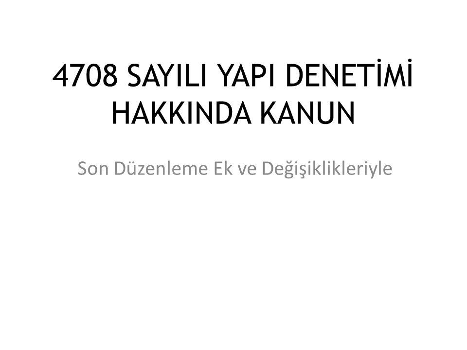 4708 SAYILI YAPI DENETİMİ HAKKINDA KANUN Son Düzenleme Ek ve Değişiklikleriyle