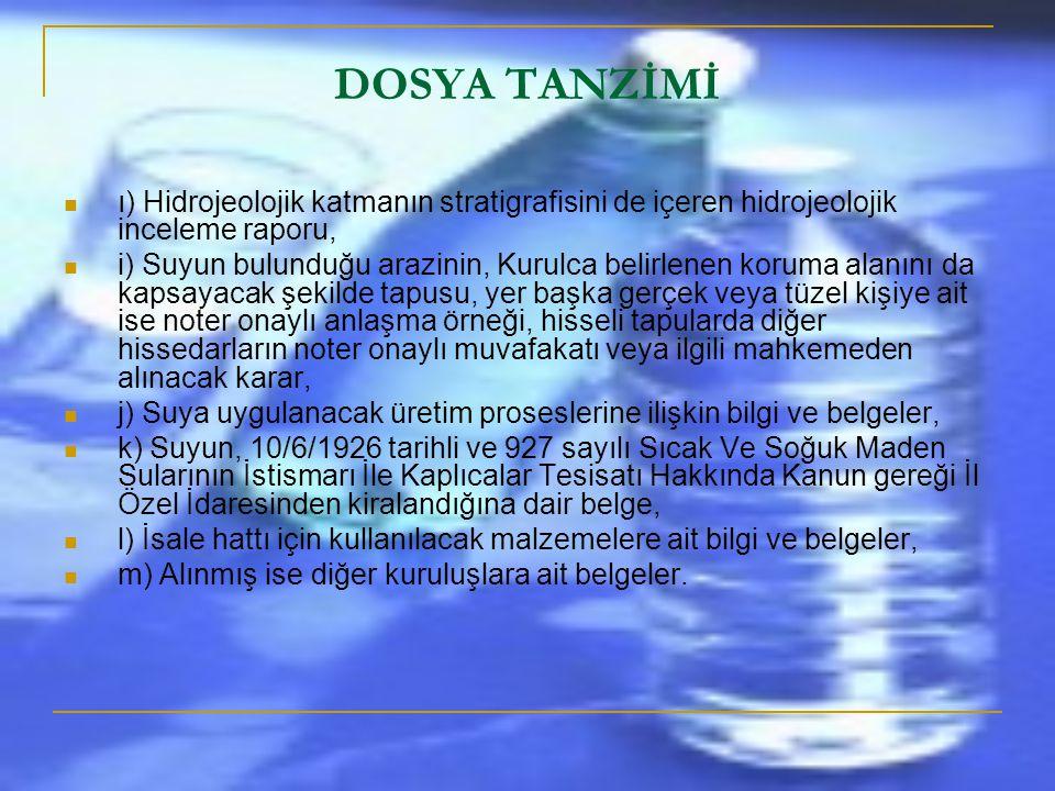 Dosya Tanzimi  a) Dilekçe,  b) Suyun 8 inci madde hükümleri doğrultusunda ve Ek–1'de belirtilen değerlendirme kriterlerine göre doğal mineralli su o