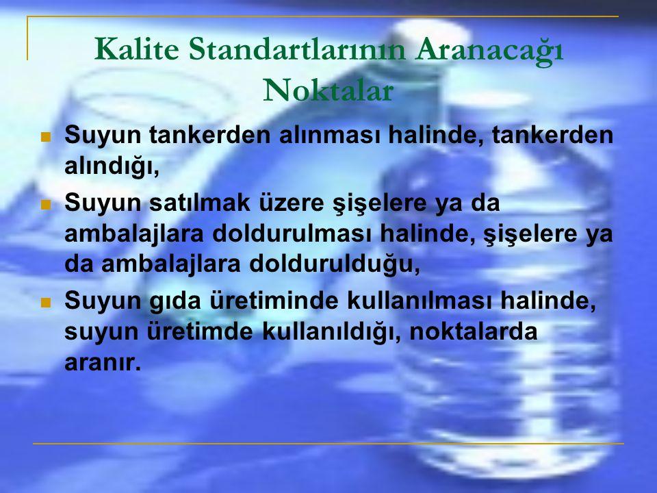 KALİTE STANDARTLARI  Suyun kalite standartları Ek-1' de belirlenen parametre değerlerini içerir.  Ek-1 (c) ve (d)'de belirlenen parametre değerleri,