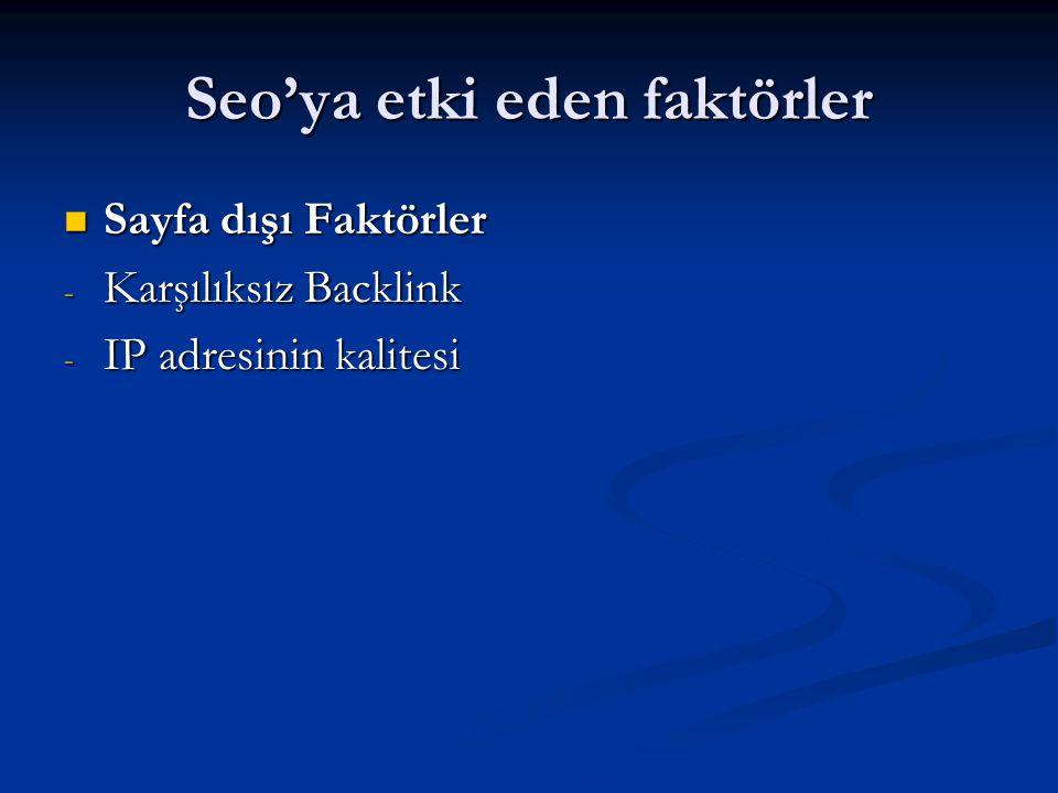 Seo'ya etki eden faktörler  Sayfa dışı Faktörler - Karşılıksız Backlink - IP adresinin kalitesi