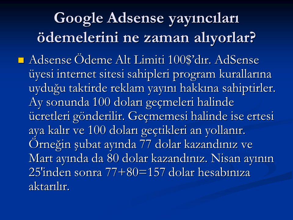 Google Adsense yayıncıları ödemelerini ne zaman alıyorlar?  Adsense Ödeme Alt Limiti 100$'dır. AdSense üyesi internet sitesi sahipleri program kurall