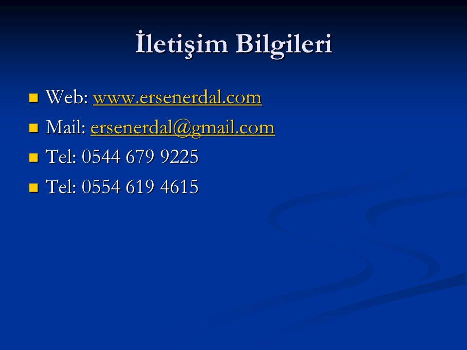 İletişim Bilgileri  Web: www.ersenerdal.com www.ersenerdal.com  Mail: ersenerdal@gmail.com ersenerdal@gmail.com  Tel: 0544 679 9225  Tel: 0554 619 4615