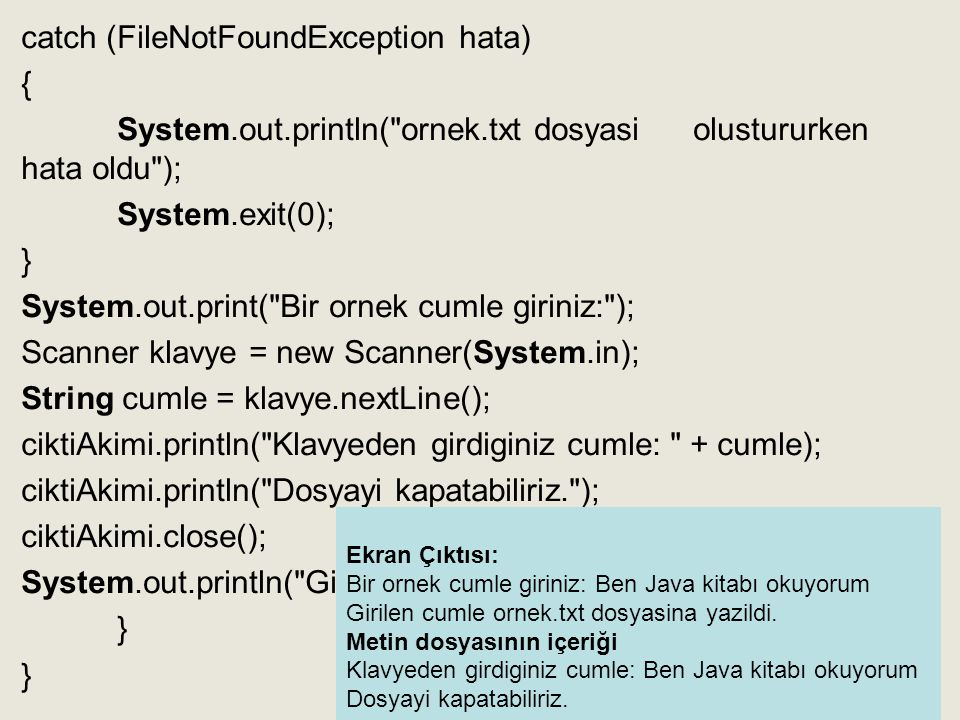 catch (FileNotFoundException hata) { System.out.println(
