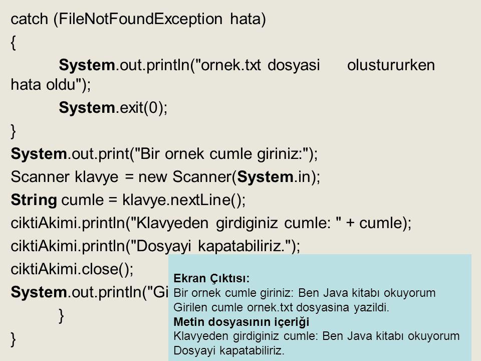 •ObjectInputStream inStream = new ObjectInputStream (new FileInputStream( numbers.dat )); •Veya FileInputStream middleman = new FileInputStream( numbers.dat ); ObjectInputStream inputStream = new ObjectInputStream (middleman); •readInt() •readDouble() •readBoolean() •etc.