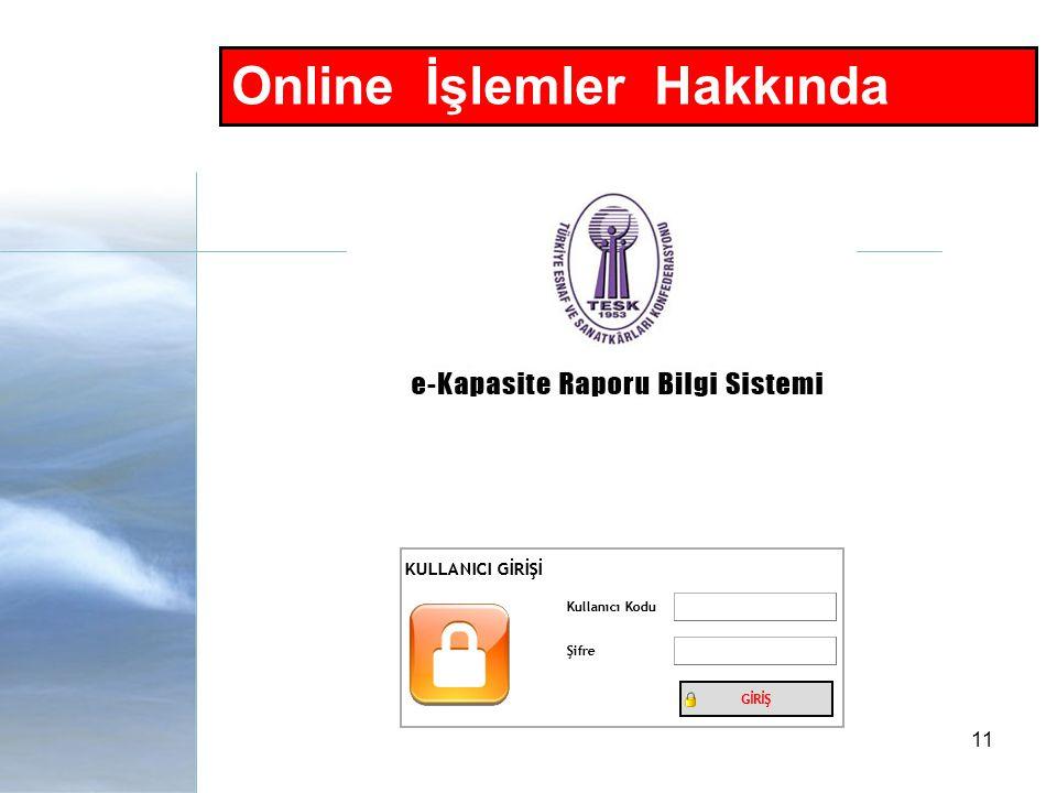11 Online İşlemler Hakkında