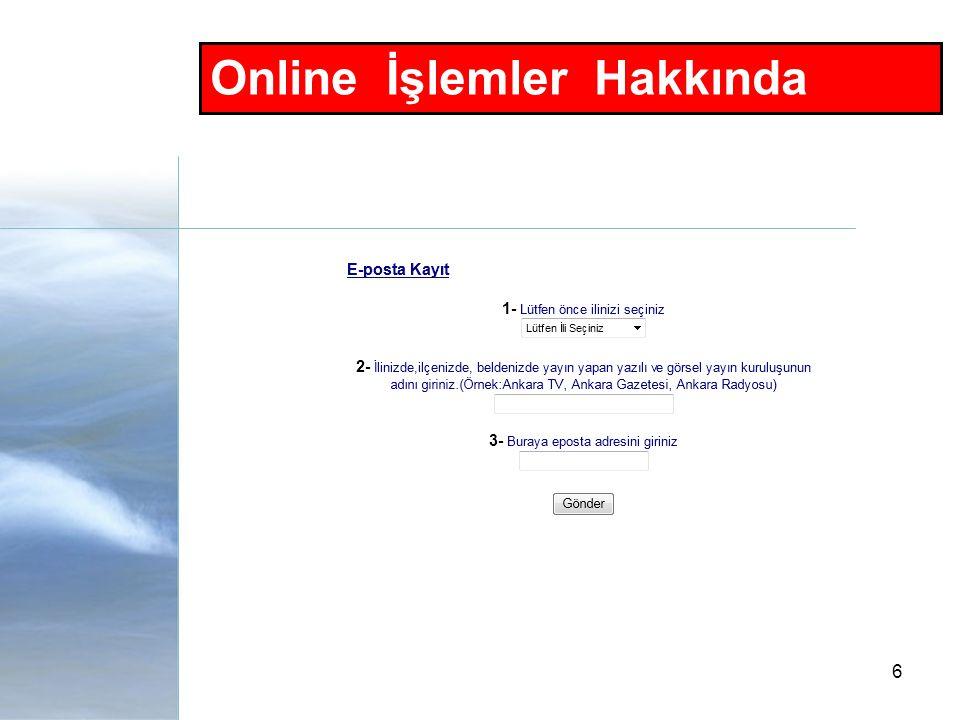 6 Online İşlemler Hakkında