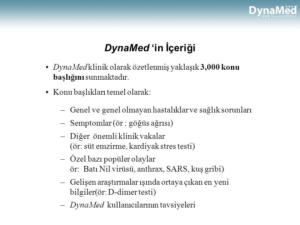 DynaMed 'in İçeriği •DynaMed klinik olarak özetlenmiş yaklaşık 3,000 konu başlığını sunmaktadır.