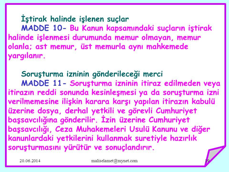 İştirak halinde işlenen suçlar MADDE 10- Bu Kanun kapsamındaki suçların iştirak halinde işlenmesi durumunda memur olmayan, memur olanla; ast memur, üst memurla aynı mahkemede yargılanır.