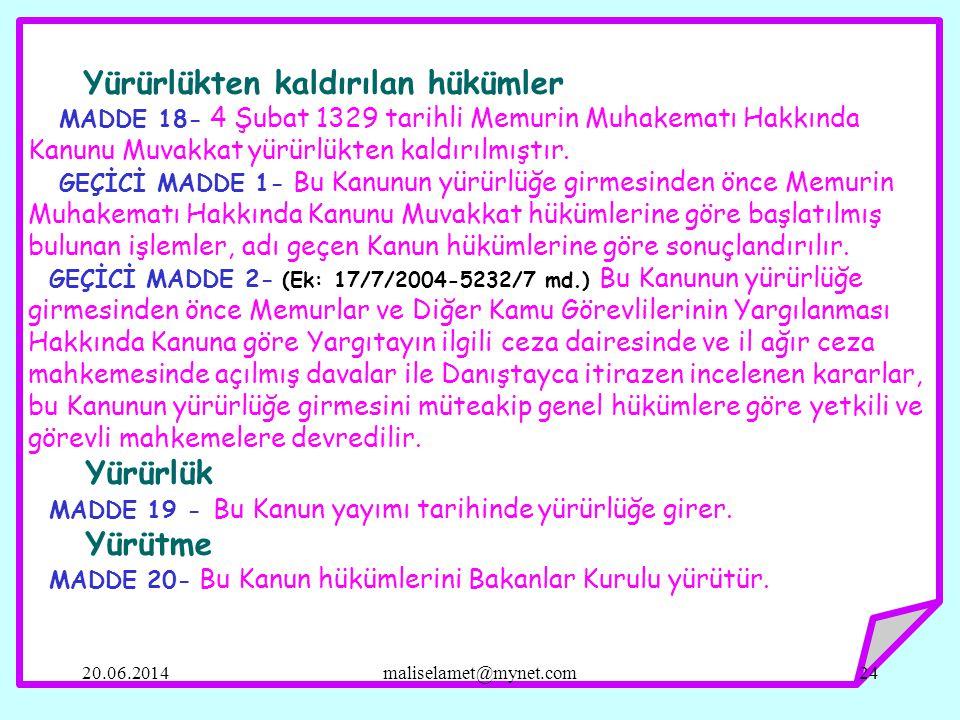 Yürürlükten kaldırılan hükümler MADDE 18- 4 Şubat 1329 tarihli Memurin Muhakematı Hakkında Kanunu Muvakkat yürürlükten kaldırılmıştır.