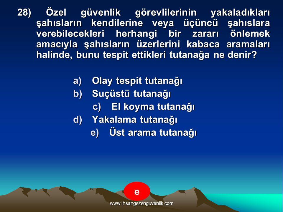 www.ihsangezenguvenlik.com 28) Özel güvenlik görevlilerinin yakaladıkları şahısların kendilerine veya üçüncü şahıslara verebilecekleri herhangi bir za