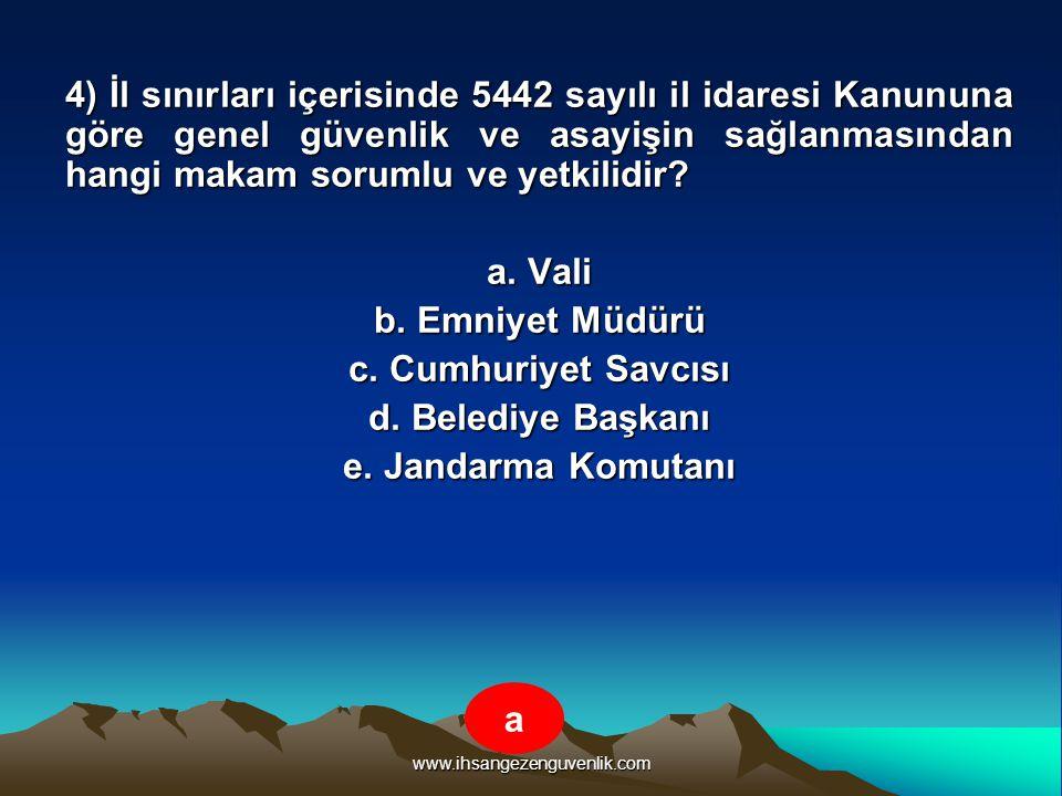 www.ihsangezenguvenlik.com 4) İl sınırları içerisinde 5442 sayılı il idaresi Kanununa göre genel güvenlik ve asayişin sağlanmasından hangi makam sorum