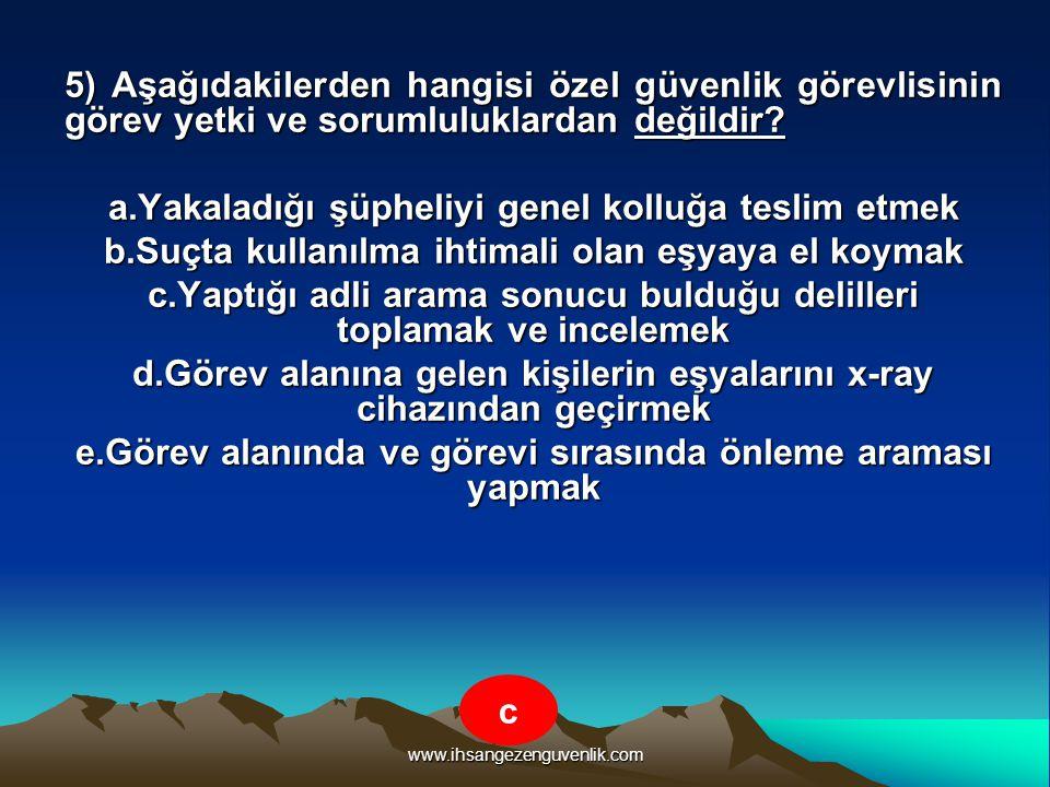 www.ihsangezenguvenlik.com 6) Aşağıdakilerden hangisi genel kolluk kuvvetlerinden değildir.