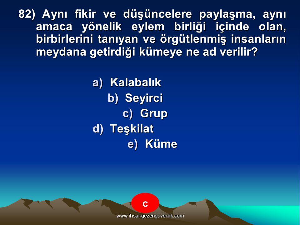 www.ihsangezenguvenlik.com 82) Aynı fikir ve düşüncelere paylaşma, aynı amaca yönelik eylem birliği içinde olan, birbirlerini tanıyan ve örgütlenmiş i