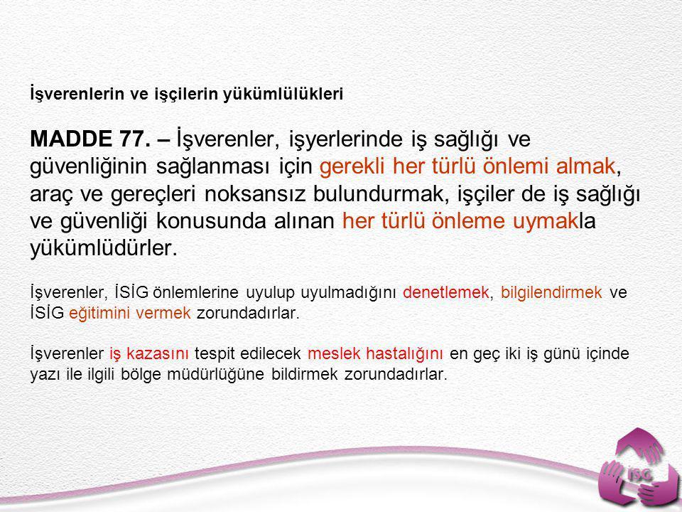 İşverenlerin ve işçilerin yükümlülükleri MADDE 77.