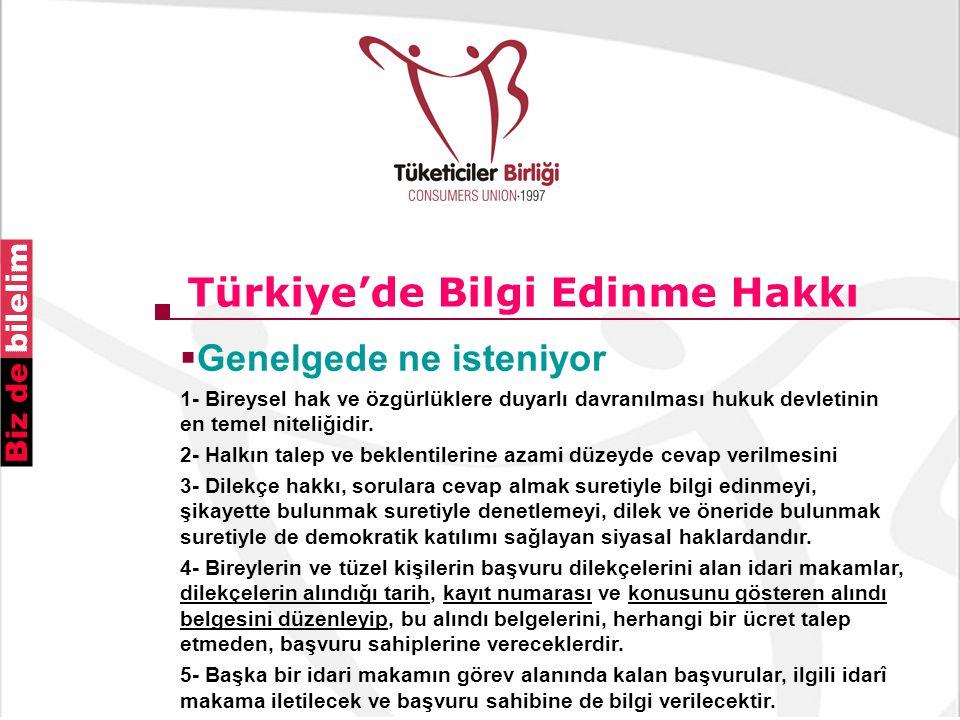Türkiye'de Bilgi Edinme Hakkı  Genelgede ne isteniyor 1- Bireysel hak ve özgürlüklere duyarlı davranılması hukuk devletinin en temel niteliğidir. 2-