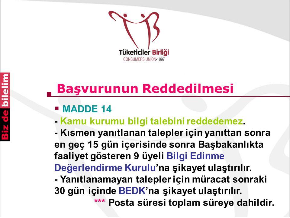 Başvurunun Reddedilmesi  MADDE 14 - Kamu kurumu bilgi talebini reddedemez.