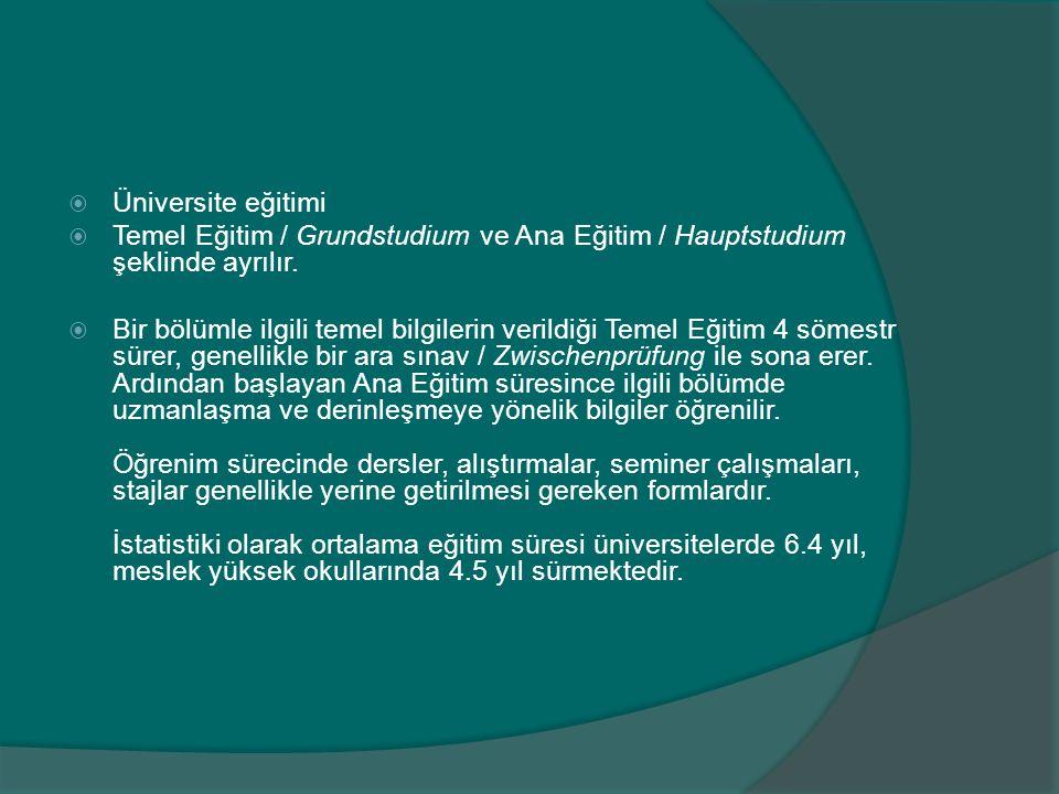  Üniversite eğitimi  Temel Eğitim / Grundstudium ve Ana Eğitim / Hauptstudium şeklinde ayrılır.