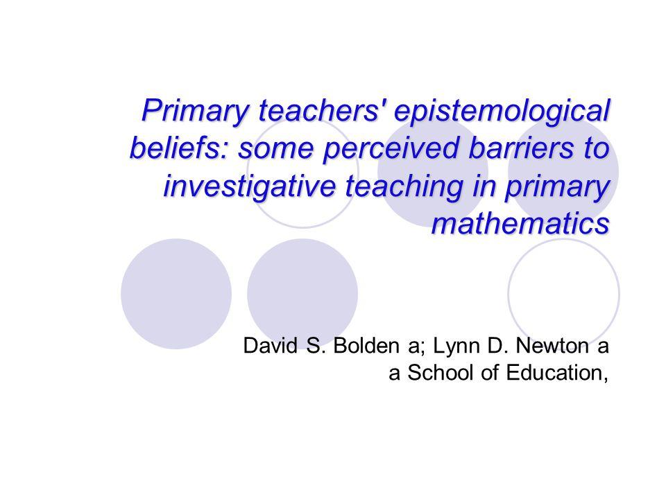 İlköğretim Öğretmenlerinin Epistemolojik İnançları 12 Epistemolojik İnançlar  Gerçekçi Dünya Görüşü:  Bilginin mutlakçı olduğunu varsayar  Epistemoloji ile ontoloji (varlık bilimi) arasında direkt bire bir bir ilişki vardır  Bilgi kendisine sahip olandan bağımsız, tarafsız ve değişmeyen bir yapıdadır  Bu görüş matematik eğitiminde davranışçı model ile ilişkilidir