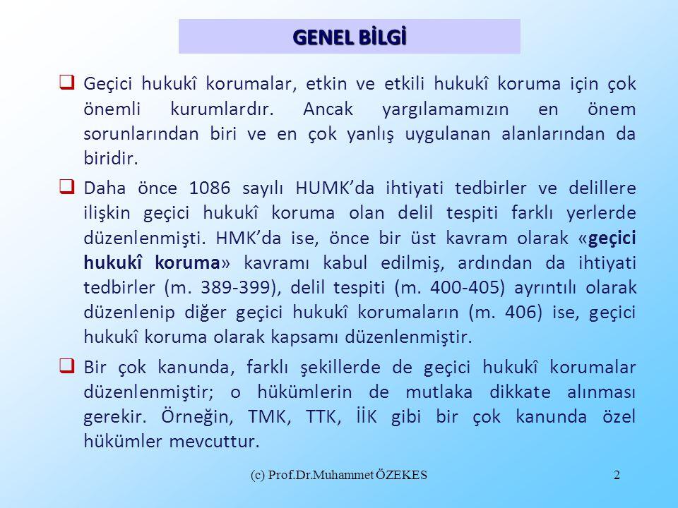 (c) Prof.Dr.Muhammet ÖZEKES13 Tedbirin kaldırılması için farklı imkânlar söz konusudur:  Tedbire itiraz sonucu tedbirin kaldırılması mümkündür (m.