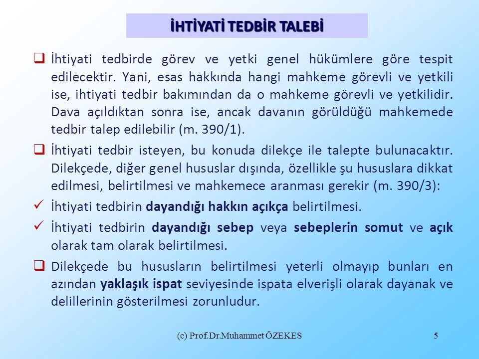 (c) Prof.Dr.Muhammet ÖZEKES6 İhtiyati tedbirde yargılamasını normal bir davadaki yargılamadan ayıran temel iki özellik vardır.
