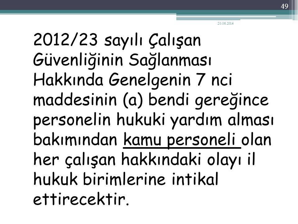 2012/23 sayılı Çalışan Güvenliğinin Sağlanması Hakkında Genelgenin 7 nci maddesinin (a) bendi gereğince personelin hukuki yardım alması bakımından kam