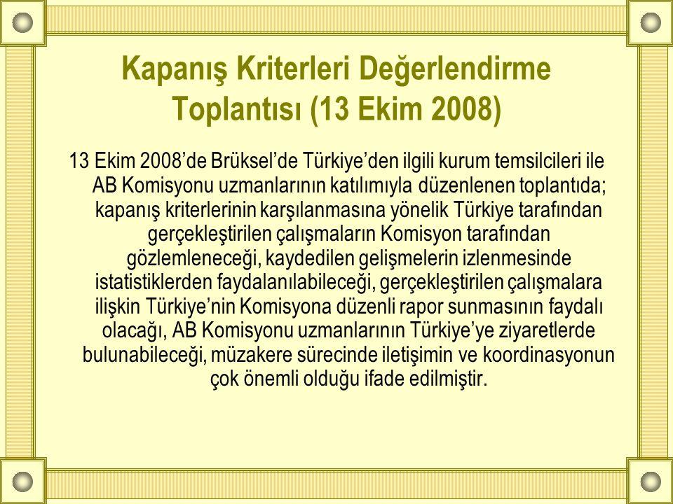 Kapanış Kriterleri Değerlendirme Toplantısı (13 Ekim 2008) 13 Ekim 2008'de Brüksel'de Türkiye'den ilgili kurum temsilcileri ile AB Komisyonu uzmanları