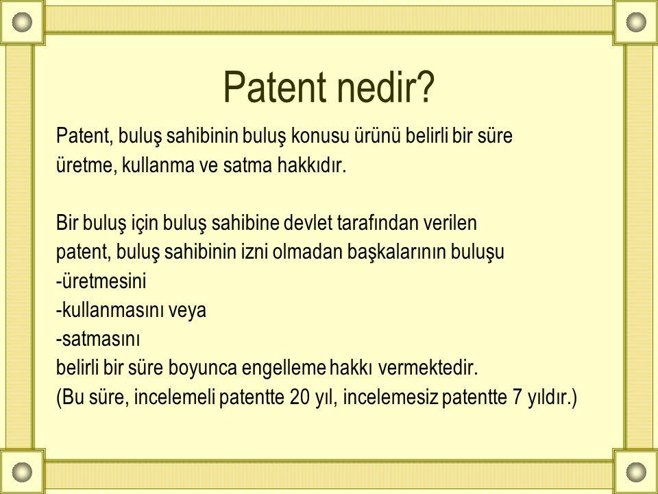 Patent nedir? Patent, buluş sahibinin buluş konusu ürünü belirli bir süre üretme, kullanma ve satma hakkıdır. Bir buluş için buluş sahibine devlet tar