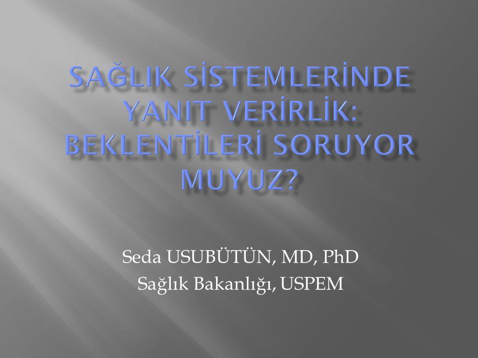 Seda USUBÜTÜN, MD, PhD Sağlık Bakanlığı, USPEM