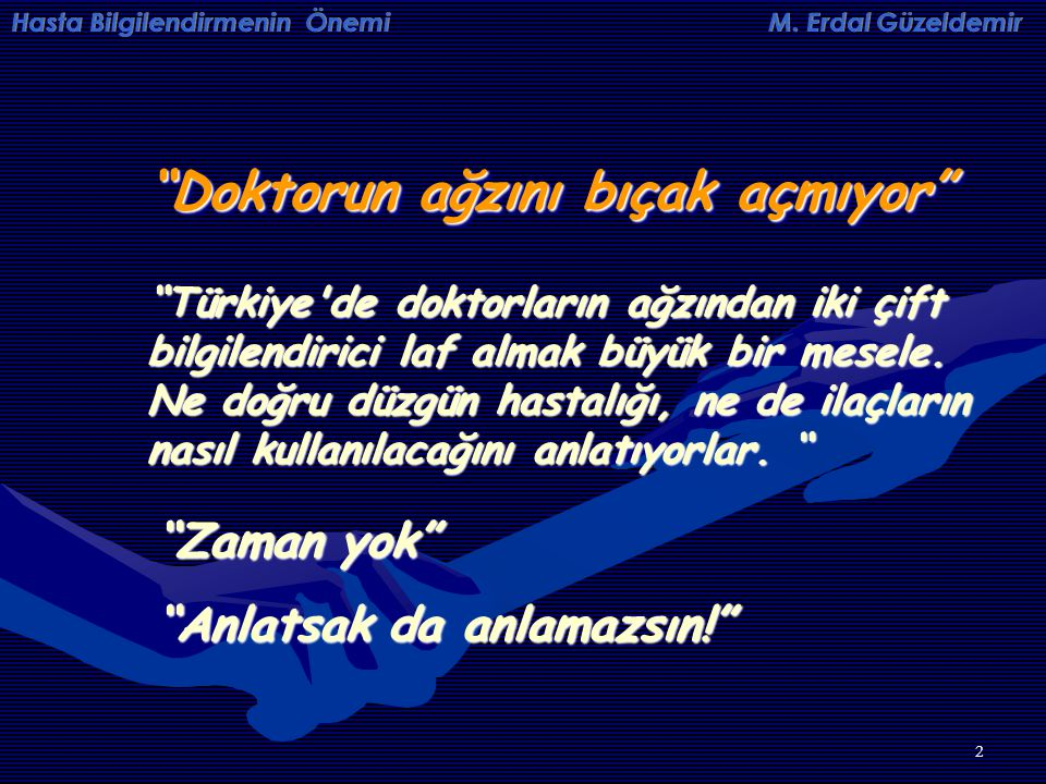 """2 Hasta Bilgilendirmenin Önemi M. Erdal Güzeldemir """"Doktorun ağzını bıçak açmıyor"""" """"Türkiye'de doktorların ağzından iki çift bilgilendirici laf almak"""