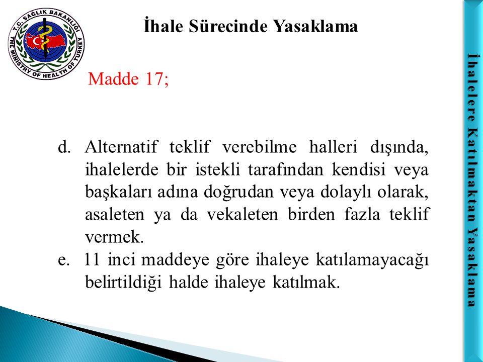 İhalelere Katılmaktan Yasaklama İhale Sürecinde Yasaklama Önemli Not :  Sadece 17/e bendinde belirtilen durumda verilen yasaklama cezalarında teminat gelir kaydedilir.