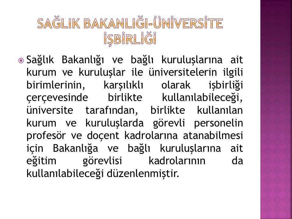  Sağlık Bakanlığı ve bağlı kuruluşlarına ait kurum ve kuruluşlar ile üniversitelerin ilgili birimlerinin, karşılıklı olarak işbirliği çerçevesinde bi