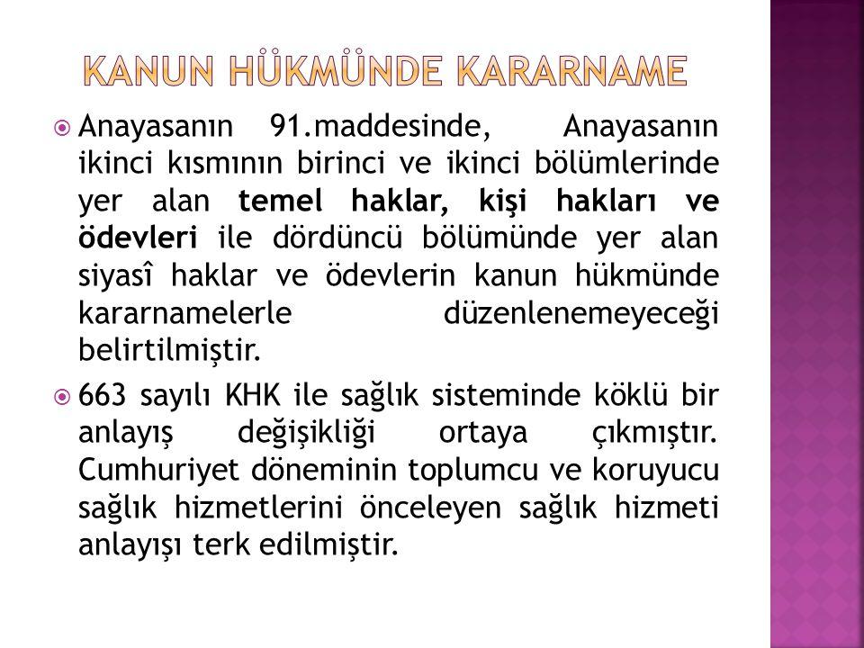  Koruyucu sağlık hizmetleri ile birinci basamak sağlık hizmetlerini yürütmek ve gerekli düzenlemeleri yapmak üzere Bakanlığa bağlı Türkiye Halk Sağlığı Kurumu oluşturulmuştur.