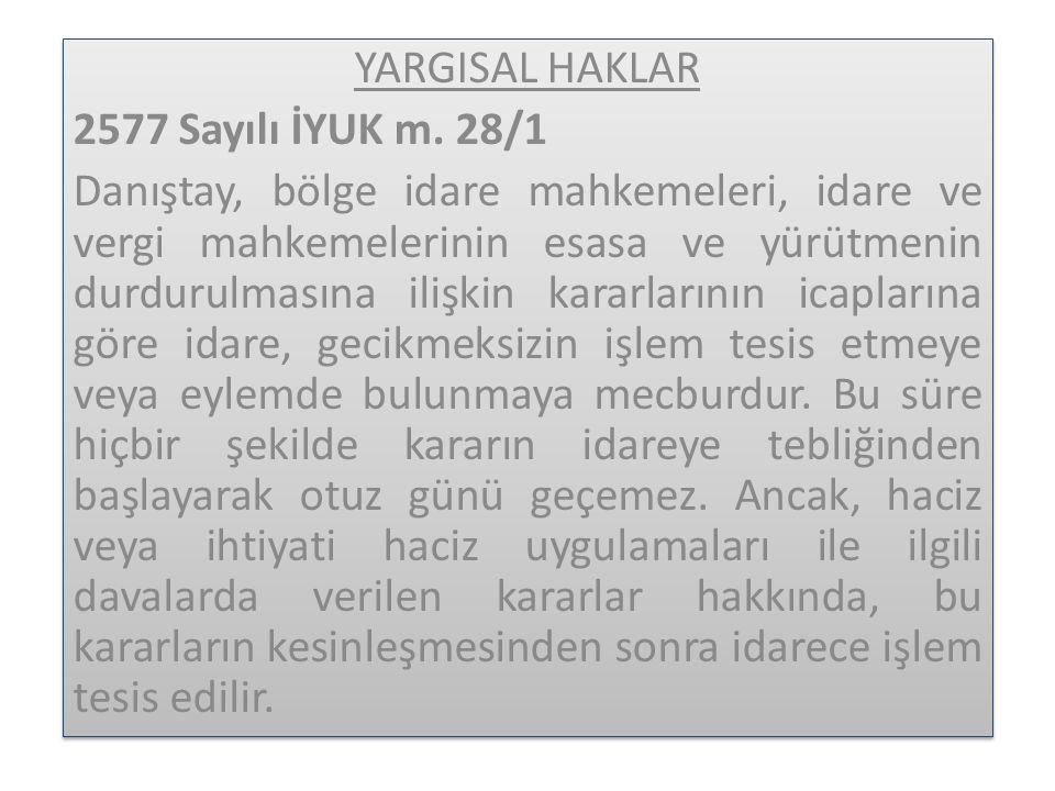 YARGISAL HAKLAR 2577 Sayılı İYUK m.