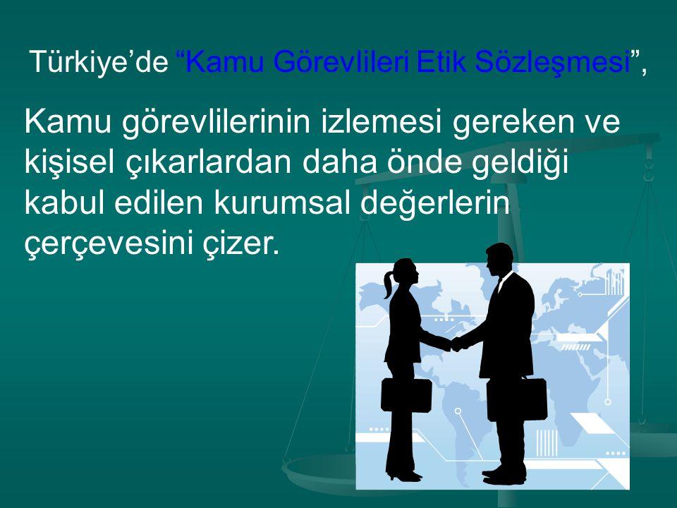 """Türkiye'de """"Kamu Görevlileri Etik Sözleşmesi"""", Kamu görevlilerinin izlemesi gereken ve kişisel çıkarlardan daha önde geldiği kabul edilen kurumsal değ"""
